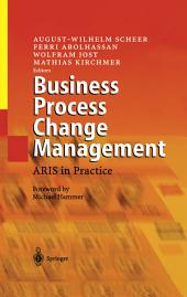 Business Process Change Management: ARIS in Practice