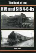 The Book of the H15 and S15 4 6 0s