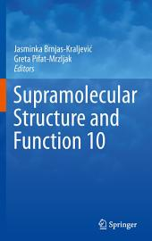 Supramolecular Structure and Function 10