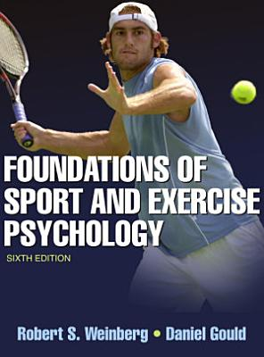 Foundations of Sport and Exercise Psychology  6E