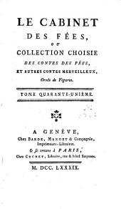 Le cabinet des fées: ou collection choisie des contes des fées, et autres contes merveilleux, Volume41