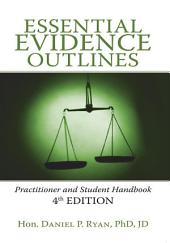 Essential Evidence Outlines: Practitioner and Student Handbook 4th Edition