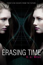 Erasing Time: Volume 1