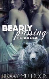 Bearly Passing: Lexi and Aidan: BBW New Adult Bear Shape Shifter Erotic Romance