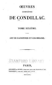 Oeuvres complétes de Condillac: Art de raisonner et grammaire