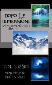 Dopo Le Dimensioni : Libro 4 Della Serie Salto Dimensionale