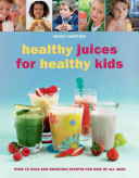 Healthy Juices for Healthy Kids