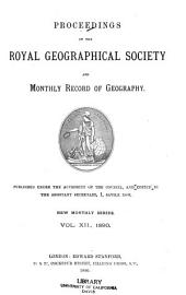 Proceedings of the Royal Geographical Society and Monthly Record of Geography: Volume 12