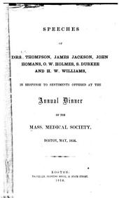 Speeches of Drs. Thompson: James Jackson, John Homans, O.W. Holmes, S. Durkee and H.W. Williams