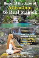 Beyond The Law Of Attraction To Real Magic Book PDF