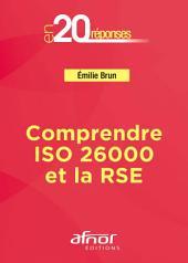 Comprendre ISO 26000 et la RSE: En 20 Réponses