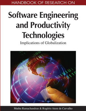 Handbook of Research on Software Engineering and Productivity Technologies: Implications of Globalization