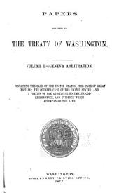 Papers Relating to the Treaty of Washington: Volume 1