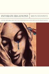 Intimate Relations: Social Reform and the Late Nineteenth-Century South Asian Novel