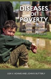 Diseases of Poverty: Epidemiology, Infectious Diseases, and Modern Plagues