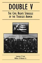 Double V: The Civil Rights Struggle of the Tuskegee Airmen