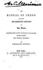 The Manual of Chess: Containing the Elementary Principles of the Game