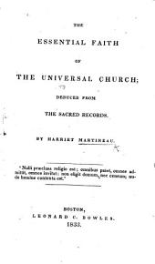 The Essential Faith of the Universal Church: Deduced from the Sacred Records