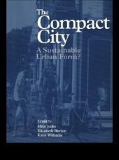 The Compact City: A Sustainable Urban Form?