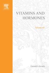 Vitamins and Hormones: Volume 64