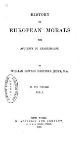 History of European Morals from Augustus to Charlemagne: Volume 1