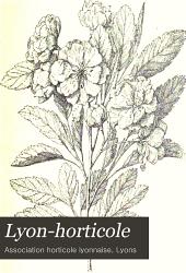 Lyon-horticole: Revue bi-mensuelle d'horticulture, publiée avec la collaboration de L'Association horticole lyonnaise, Volume22