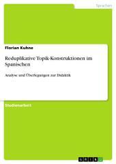 Reduplikative Topik-Konstruktionen im Spanischen: Analyse und Überlegungen zur Didaktik