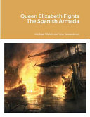 Queen Elizabeth Fights The Spanish Armada PDF