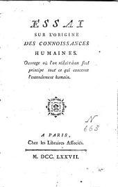 Essai sur l'origine des connaissances humaines ; Traité des systèmes ; Traité des sensations: Volume1