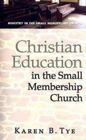 Christian Education in the Small Membership Church