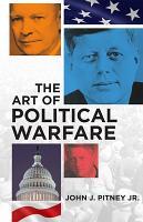 The Art of Political Warfare PDF