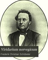 Viridarium norvegicum: Norges væxtrige, Volum 3
