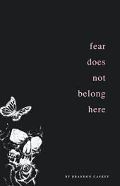 Fear Does Not Belong Here