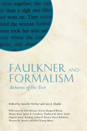 Faulkner and Formalism: Returns of the Text
