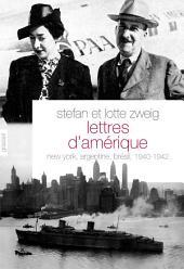 Lettres d'Amérique: New York, Argentine, Brésil, 1940-1942