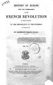 History of Europe from the Commencement of the French Revolution in 1789 to the Restauration of the Bourbons in 1815 Archibald Alison: Volume 3