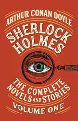 Sherlock Holmes The Complete Novels And Stories Volume I Book PDF