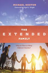 The Extended Family: Why are There so Many Different Churches?