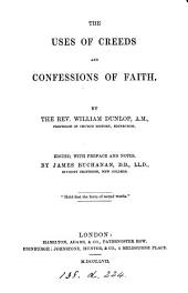 The uses of creeds and confessions of faith, ed. by J. Buchanan