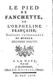 Le Pied de Fauchette, ou l'Orpheline française: Histoire intéressante et morale, Volume2
