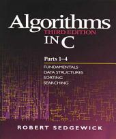 Algorithms in C, Parts 1-4: Fundamentals, Data Structures, Sorting, Searching, Edition 3
