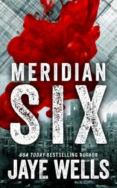 Meridian Six: Volume 1