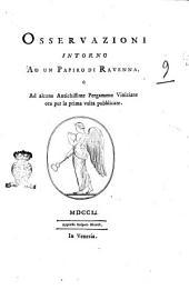 Osservazioni intorno ad un papiro di Ravenna, e ad alcune antichissime pergamene viniziane ora per la prima volta pubblicate