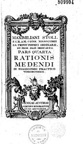 Maximiliani Stoll... Ratio Medendi Post Ejus Obitum Edidit Et Praefatus Est Josephus Eyerel...