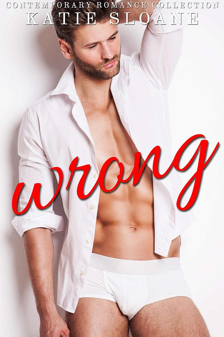 Wrong (Contemporary Romance Collection)