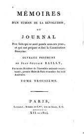 Mémoires d'un temoin de la révolution, ou, Journal des faits qui se sont passés sous ses yeux, et qui ont préparé et fixé la constitution française: ouvrage posthume, Volume3