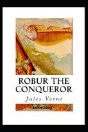 Robur the Conqueror Annotated