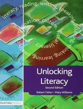 Unlocking Literacy: A Guide for Teachers, Edition 2