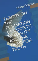 Theory on the Formation of Society  Sexuality and the Need for Truth