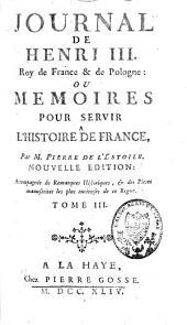 Journal de Henri III, roy de France et de Pologne ou Mémoires pour servir à l'histoire de France: Volume3